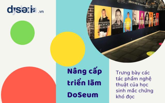 Nâng cấp triển lãm DoSeum, trưng bày các tác phẩm nghệ thuật của học sinh mắc chứng khó đọc